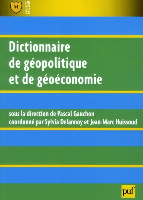 Dictionnaire De Geopolitique Et De Geoeconomie