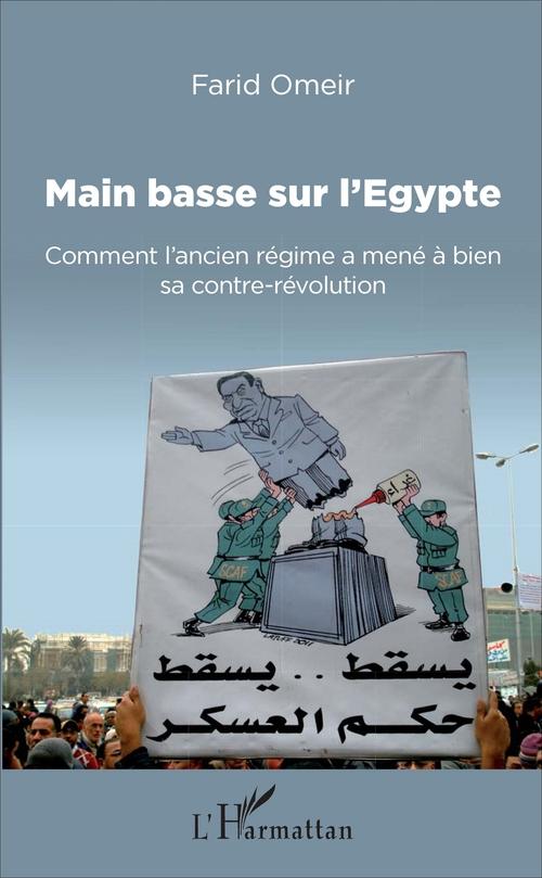 Main basse sur l'Egypte ; comment l'ancien régime amène à bien sa contre revolution