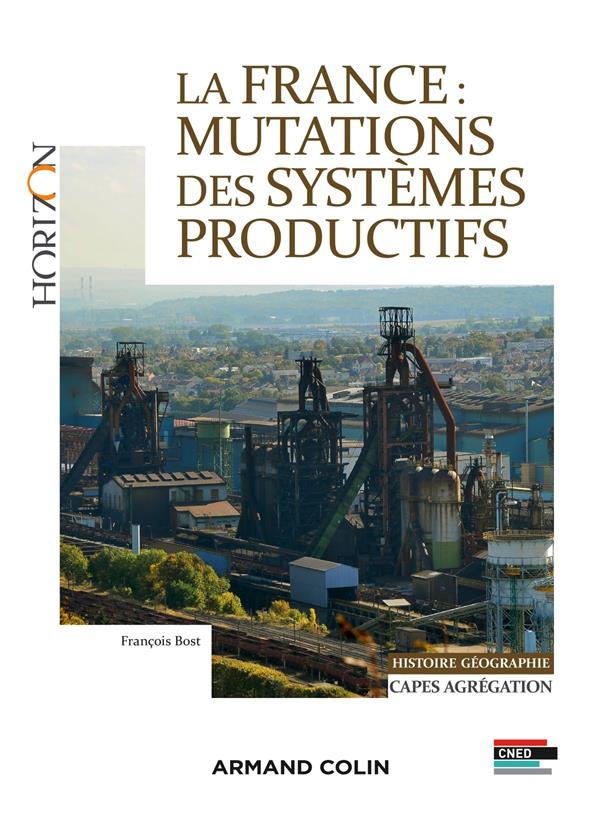 La France ; mutations des systèmes productifs