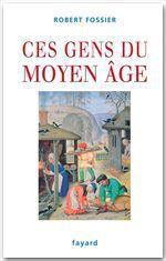 Vente EBooks : Ces gens du Moyen Âge  - Robert Fossier