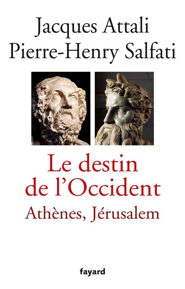 Le destin de l'Occident ; Athènes, Jérusalem