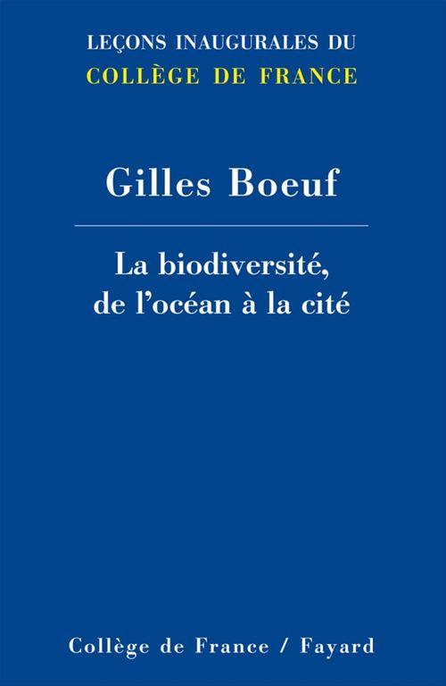 La biodiversité, de l'océan à la cité  - Gilles Boeuf