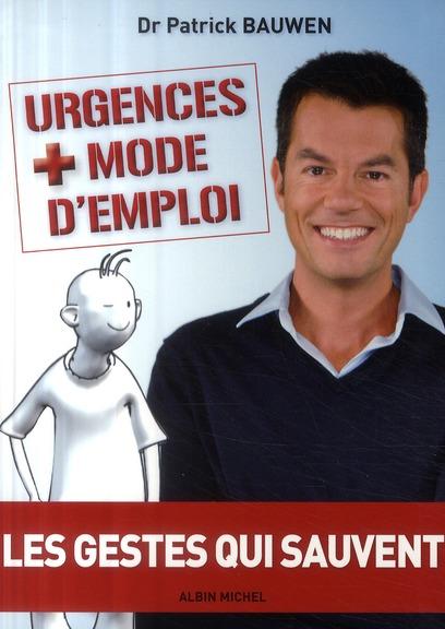 urgences + mode d'emploi ; les gestes qui sauvent