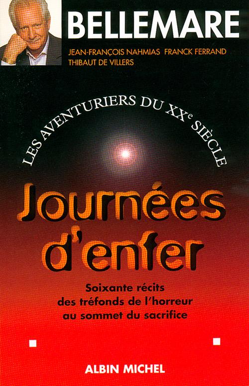 Journées d'enfer ; les aventuriers du XXe siècle