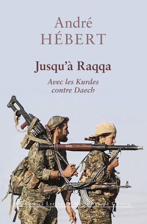 Jusqu'a Raqqa avec les Kurdes contre Daech