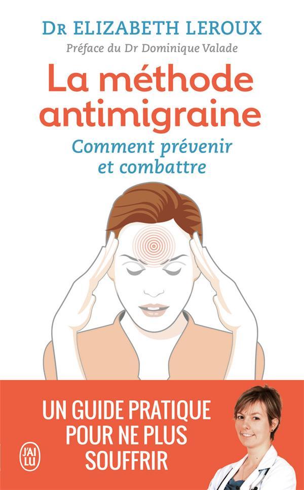 La méthode anti-migraine ; comment prévenir et combattre