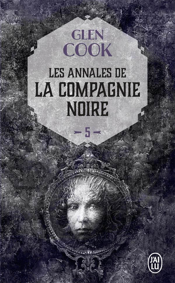 Les Annales De La Compagnie Noire T.5 ; Reves D'Acier
