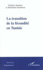 Vente EBooks : LA TRANSITION DE LA FÉCONDITÉ EN TUNISIE  - Frédéric Sandron - Bénédicte Gatineau