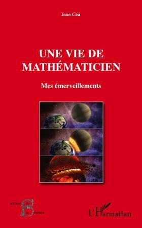 Une vie de mathématicien ; mes émerveillements