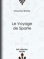 Vente Livre Numérique : Le Voyage de Sparte  - Maurice BARRES