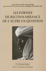 Les formes de reconnaissance de l´autre en question  - Philippe Schaffhauser - Jean Pavageau - Ahmed Ben Naoum - Alain Girard - Collectif - Jean-Louis Olive
