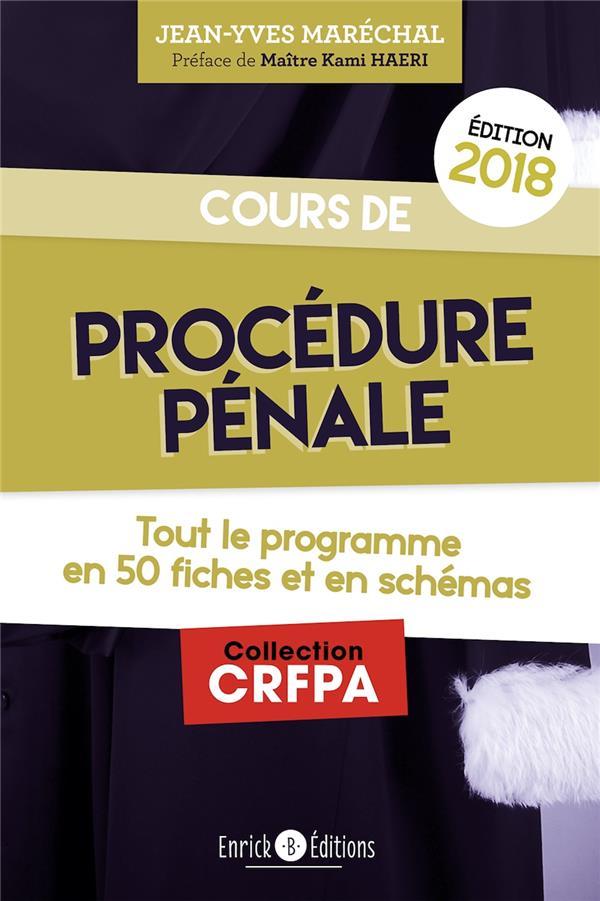 Procedure pénale 2018 ; tout le programme en 50 fiches et en schémas (édition 2018)