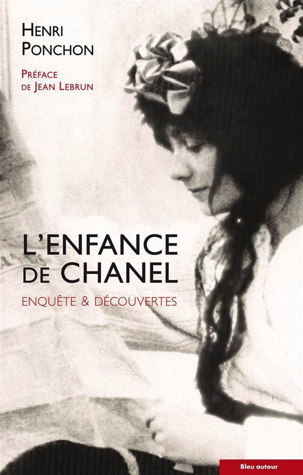 L'enfance de Chanel ; enquête et découvertes
