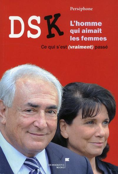 DSK, l'homme qui aimait les femmes