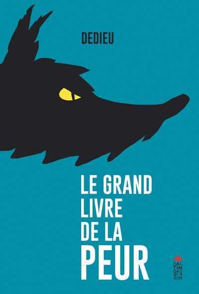 LE GRAND LIVRE DE LA PEUR DEDIEU, THIERRY