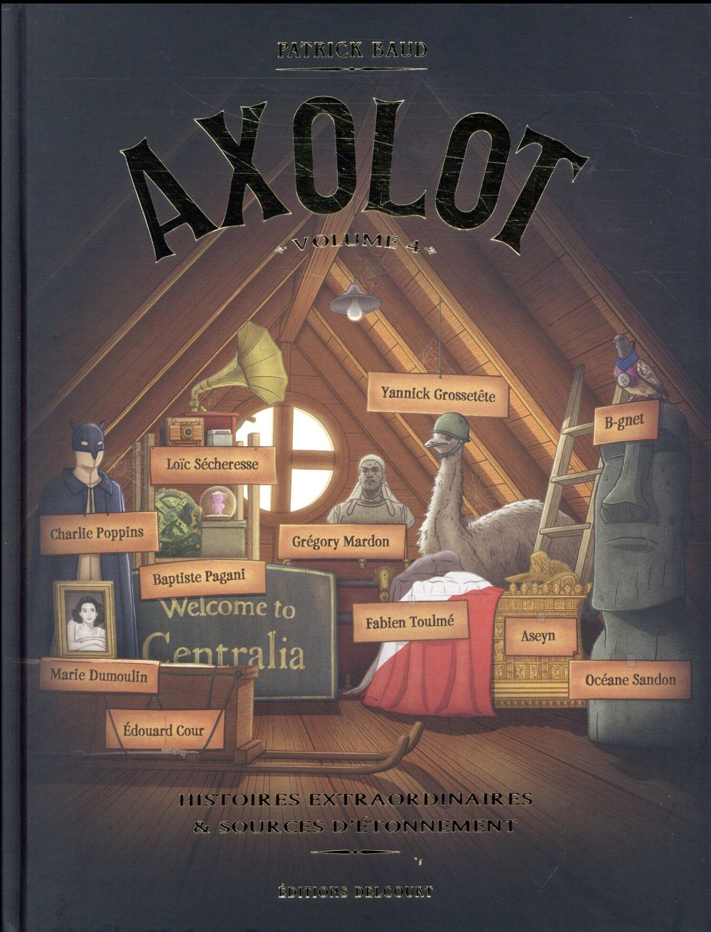 Axolot ; histoires extraordinaires & sources d'étonnement T.4