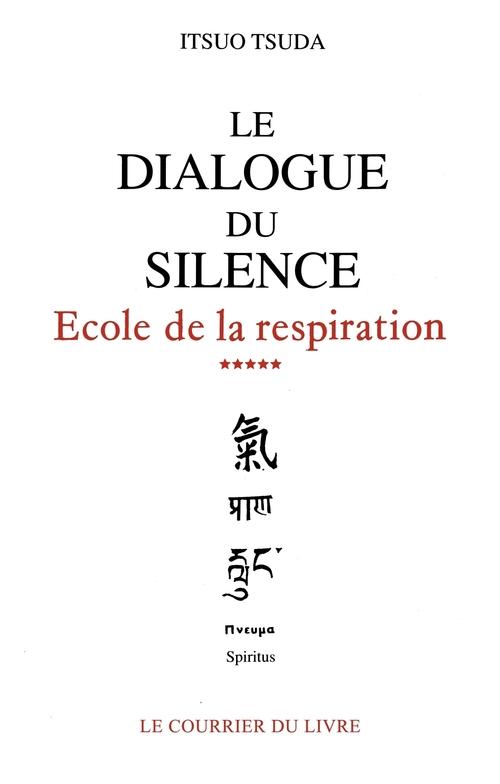 école de la respiration t.5 ; le dialogue du silence