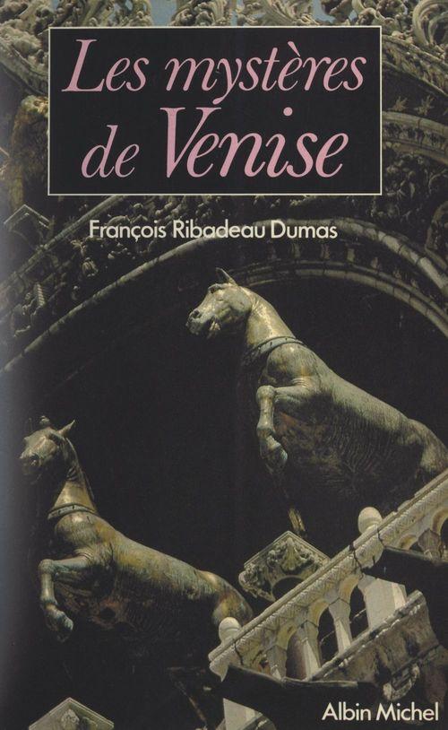 Les mystères de Venise  - Francois Ribadeau Dumas