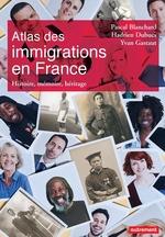 Vente Livre Numérique : Atlas des immigrations en France. Histoire, mémoire, héritage  - Hadrien Dubucs - Pascal Blanchard - Aurélie Boissière