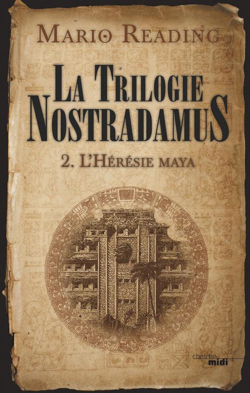 La trilogie Nostradamus T.2 ; l'hérésie Maya