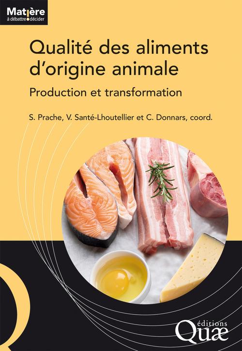 Qualité des aliments d'origine animale ; production et transformation