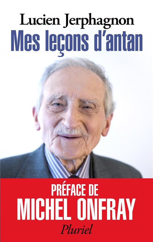 Jerphagnon Lucien - MES LECONS D'ANTAN - PLATON, PLOTIN ET LE NEOPLATONISME