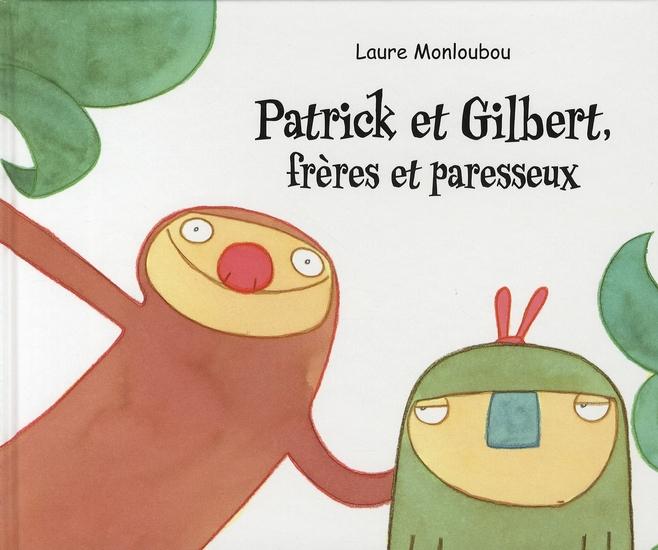 Patrick et Gilbert, frères et paresseux