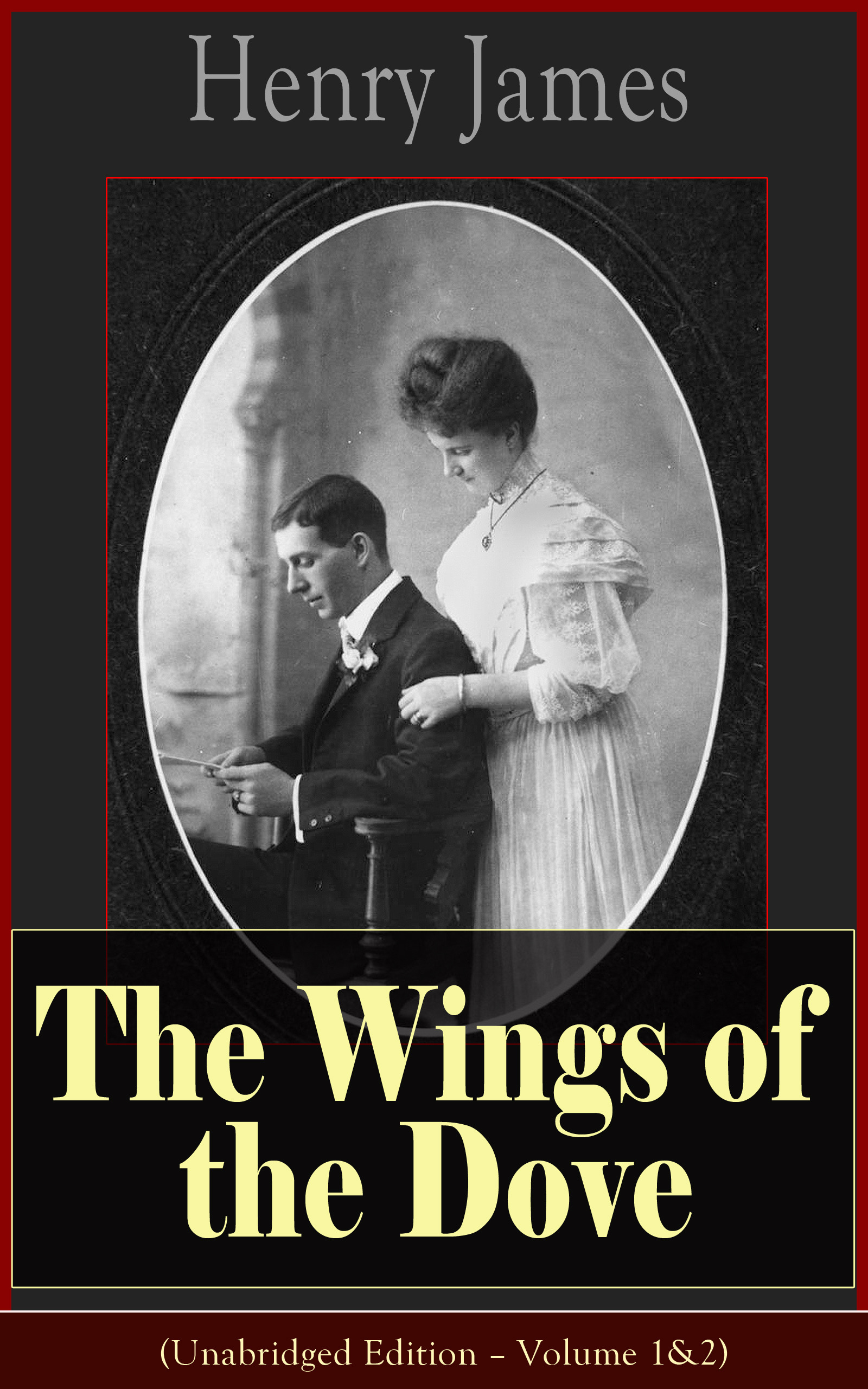 The Wings of the Dove (Unabridged Edition - Volume 1&2)