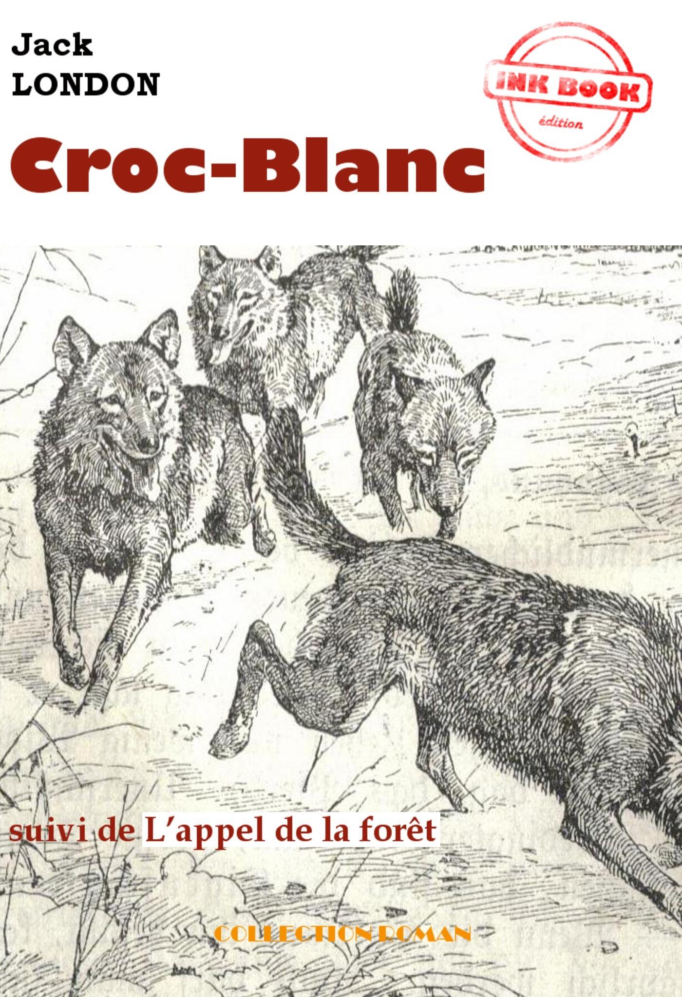 Croc-Blanc (suivi de L´appel de la forêt)