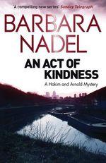 An Act of Kindness  - Barbara Nadel