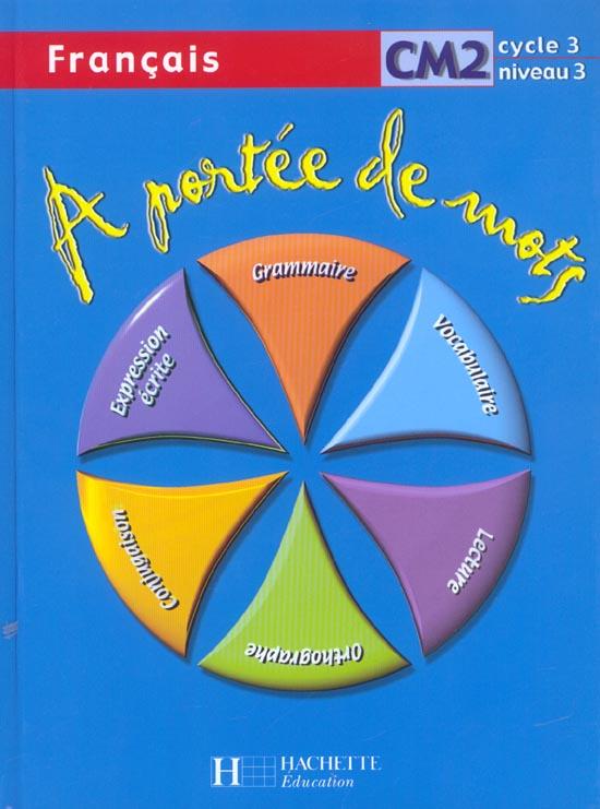 A Portee De Mots Francais Cm2 Livre Eleve Lucas Meunier Hachette Education Grand Format Montbarbon Bourg En Bresse