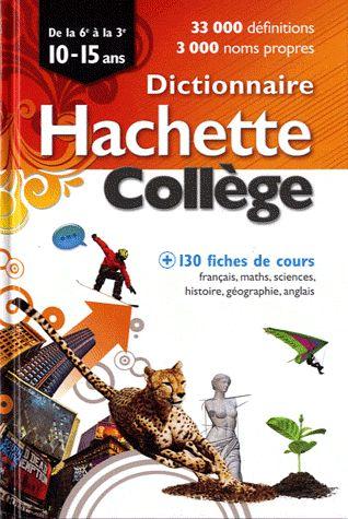 Dictionnaire Hachette collège ; 10/15 ans (édition 2011)