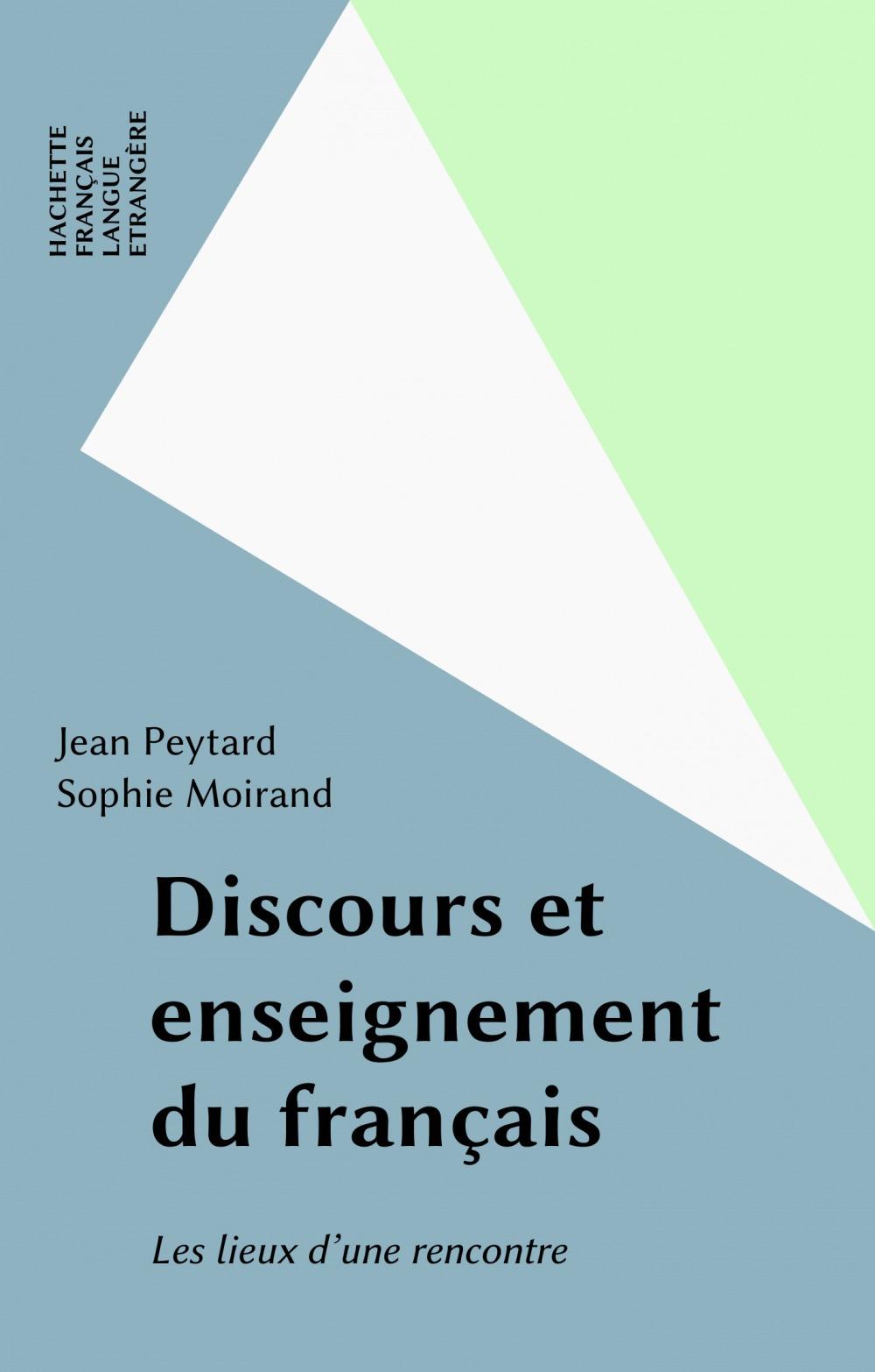 Discours et enseignement du francais ; les lieux d'une rencontre