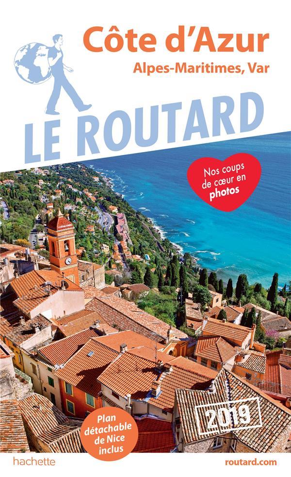 Guide du Routard ; Côte d'Azur ; Alpes-Maritimes, Var (édition 2019)