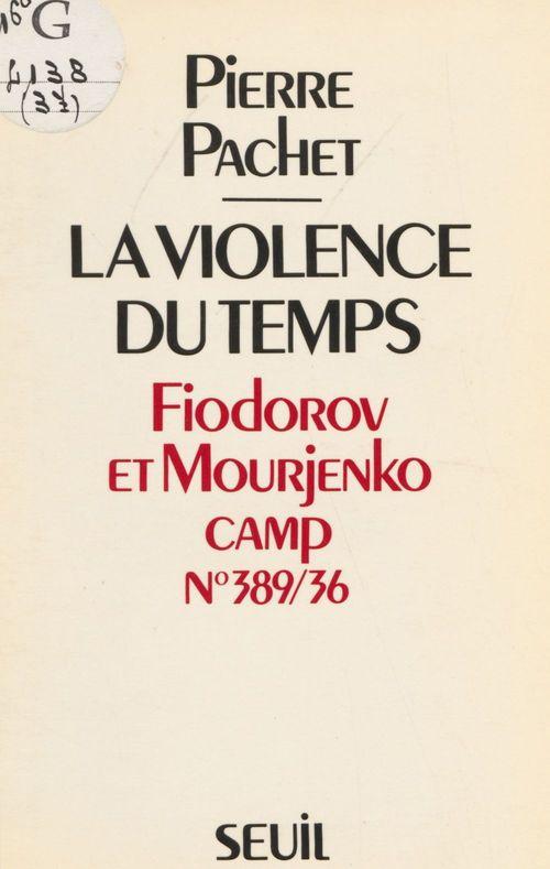 La Violence du temps  - Pierre Pachet