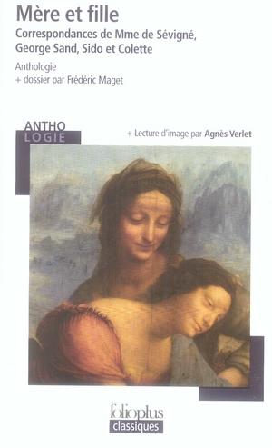 Mère et fille ; correspondance de mme de Sévigné, George Sand, Sido et Colette