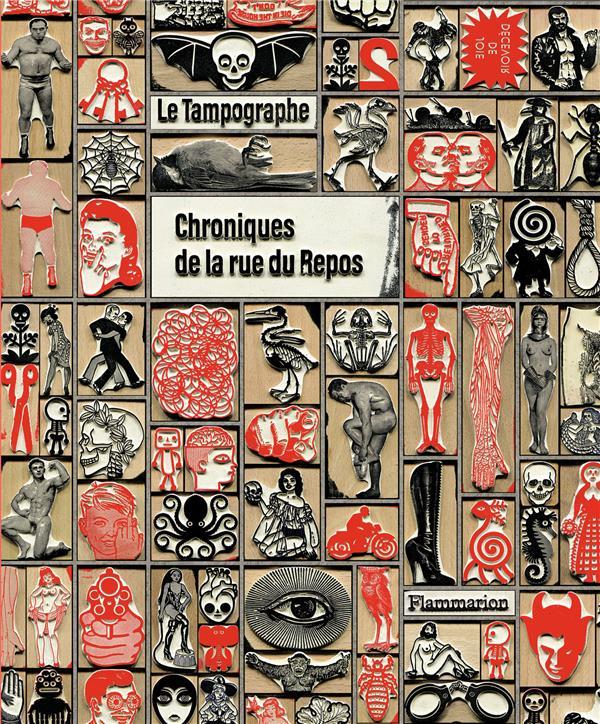 Le Tampographe ; chroniques de la rue du Repos