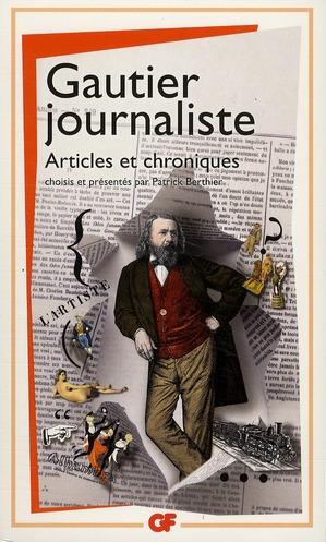 Gautier journaliste ; articles et chroniques