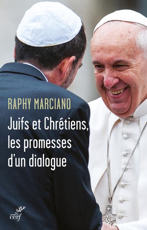 Juifs et chrétiens, les promesses d'un dialogue