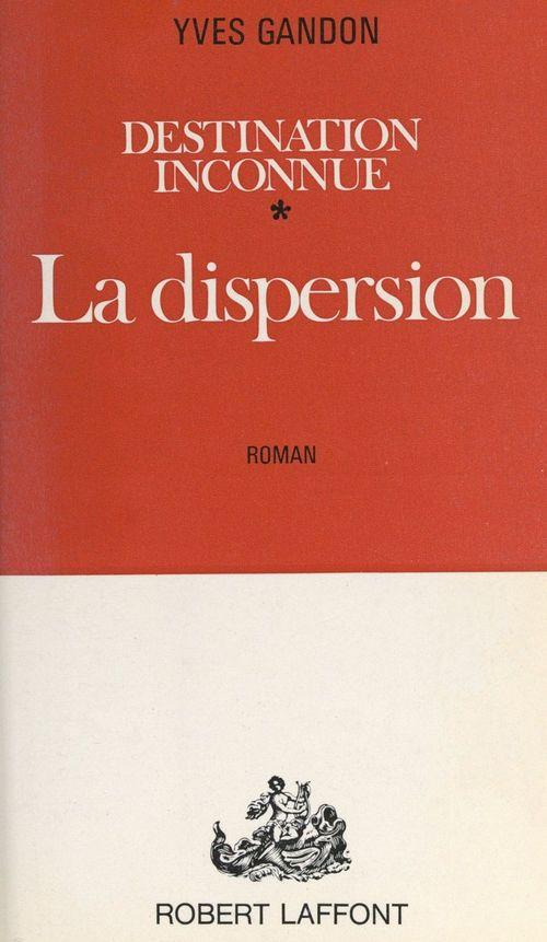 Destination inconnue (1)  - Yves Gandon