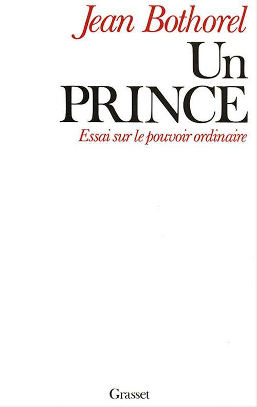 Un prince ; essai sur le pouvoir ordinaire