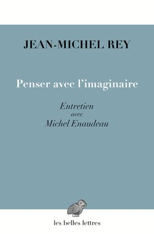 Penser avec l'imaginaire ; entretien avec Michel Enaudeau