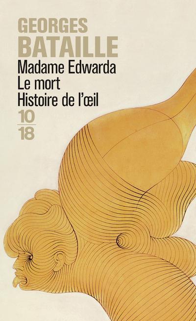 Madame Edwarda ; le mort ; histoire de l'oeil