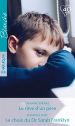 Vente Livre Numérique : Le rêve d'un père - Le choix du Dr Sarah Franklyn  - Joanna Neil - Dianne Drake