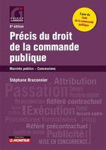 Précis du droit de la commande publique  - Stéphane Braconnier