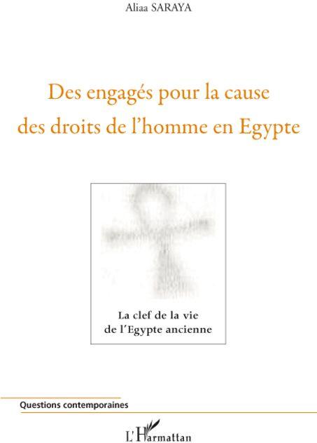 des engagés pour la cause des droits de l'homme en Egypte ; la clef de la vie de l'Egypte ancienne