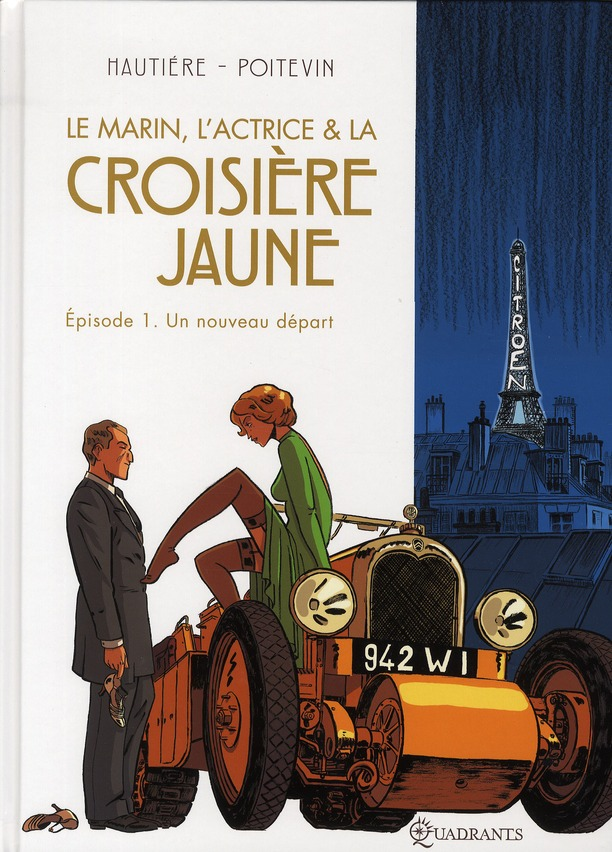Le marin, l'actrice & la croisière jaune t.1 ; un nouveau départ