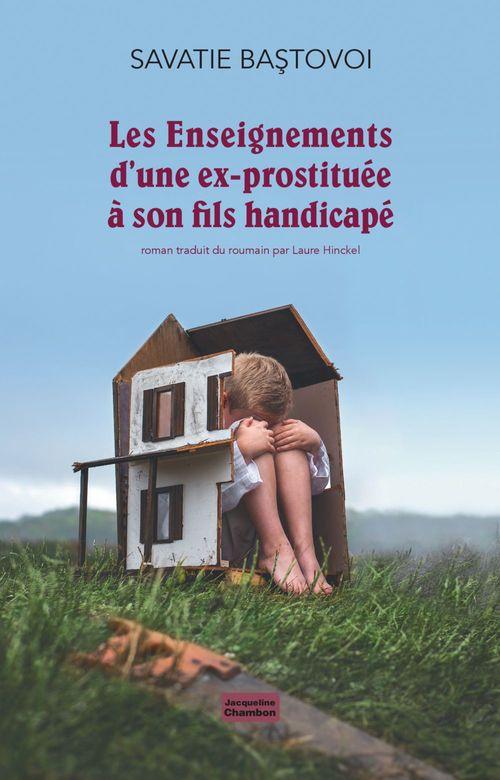 Les Enseignements d'une ex-prostituée à son fils handicapé  - Savatie Bastovoi