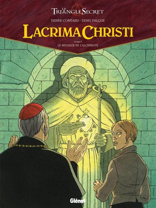 Le triangle secret - Lacrima Christi t.5 ; le message de l'alchimiste
