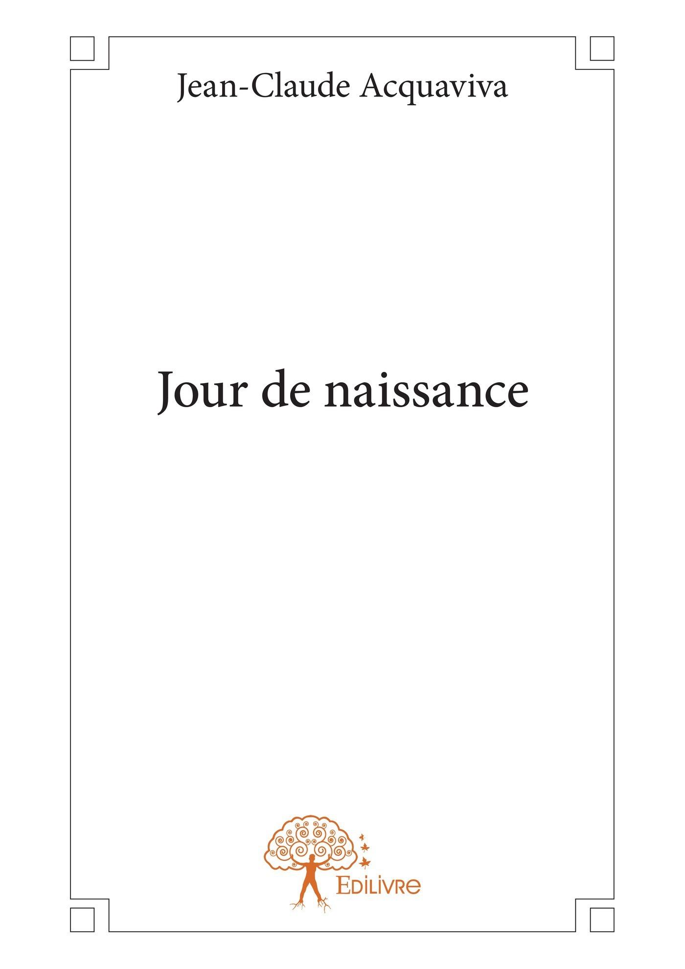 Jour de naissance  - Jean-Claude Acquaviva